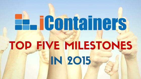 iContainers top 5 milestones in 2015