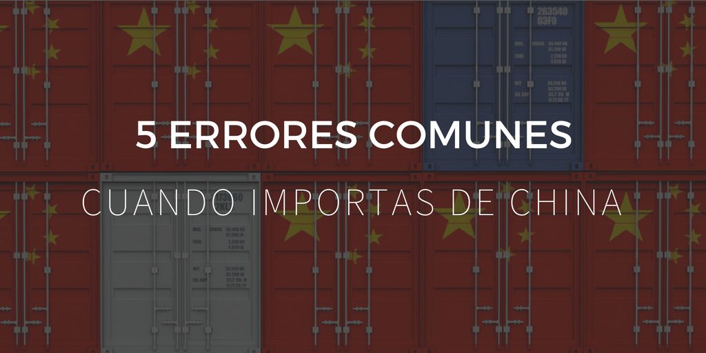 5 errores comunes al importar de China