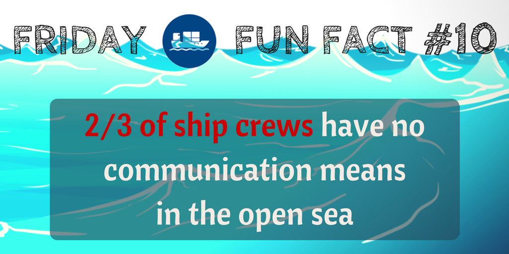 Friday Fun Fact #10: Two-thirds of ship crews have no communication means in the open sea