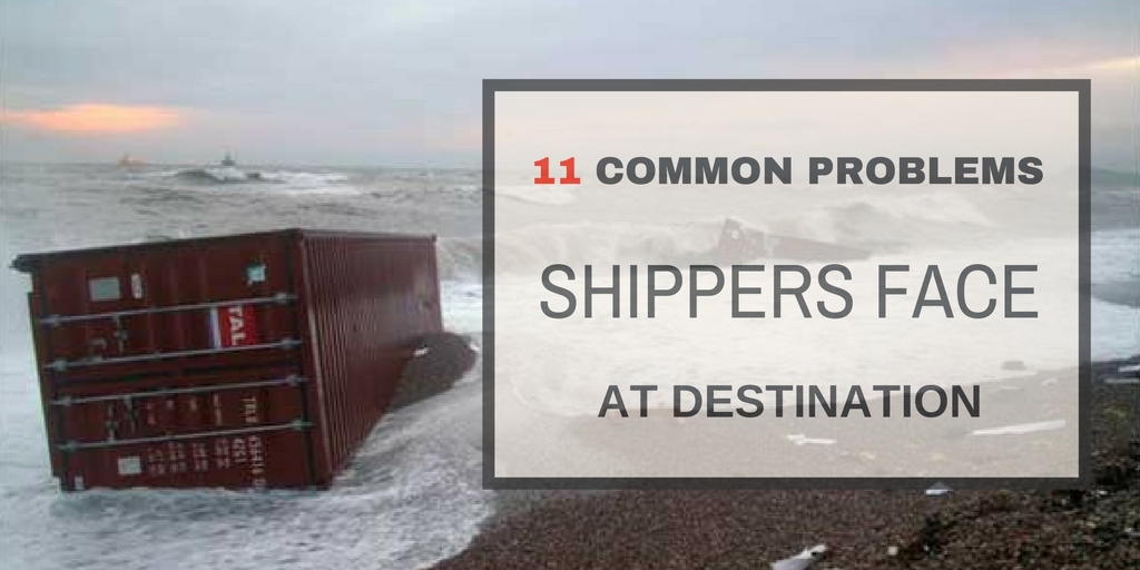 11 common problems shippers face at destination