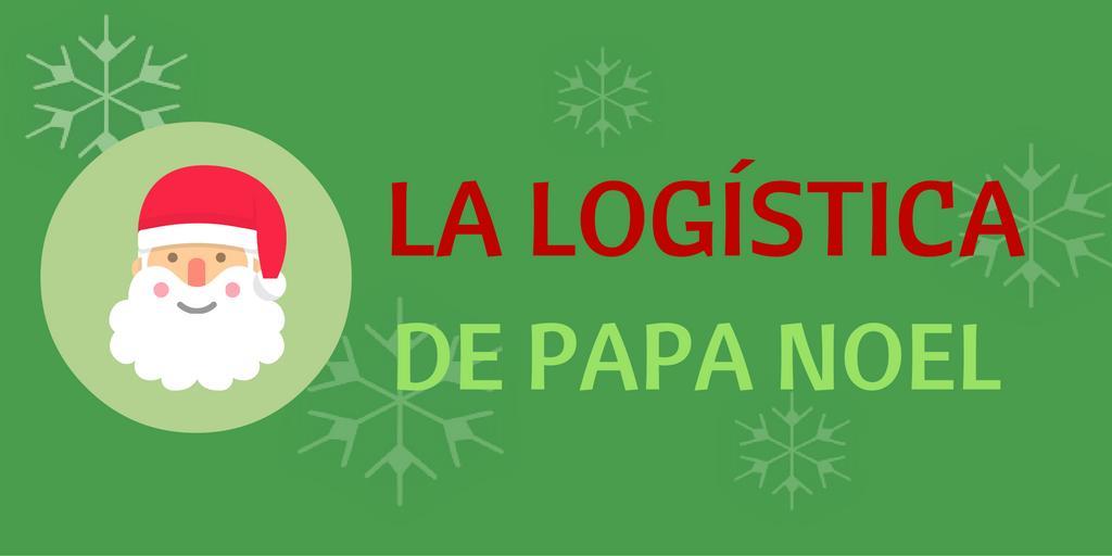 La logística de Papa Noel en el S. XXI