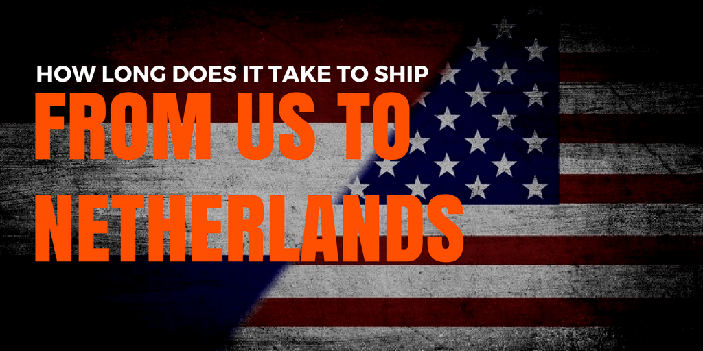 Us To Netherlands Shipping Times