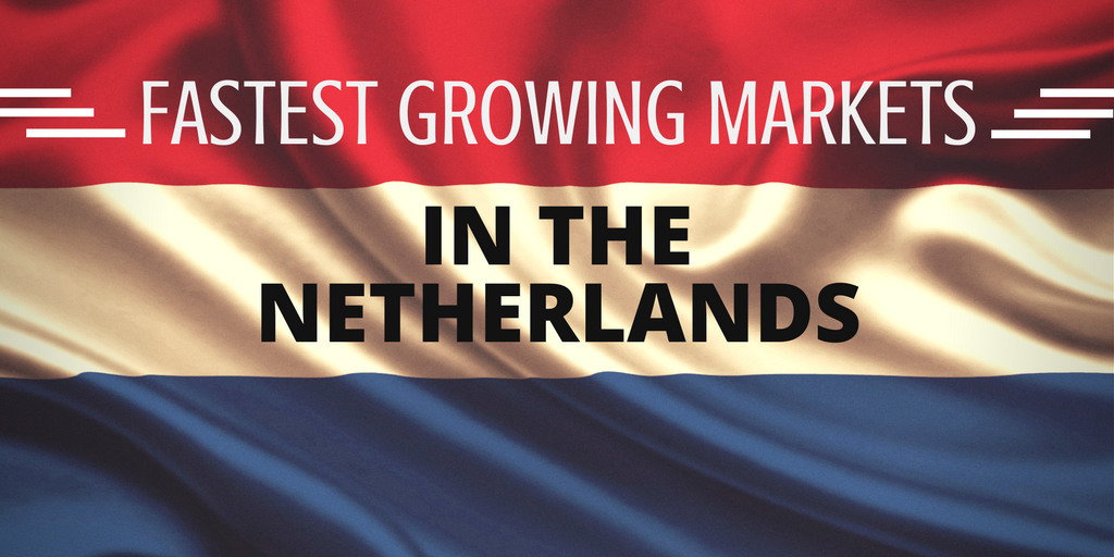 Fastest growing markets in the Netherlands