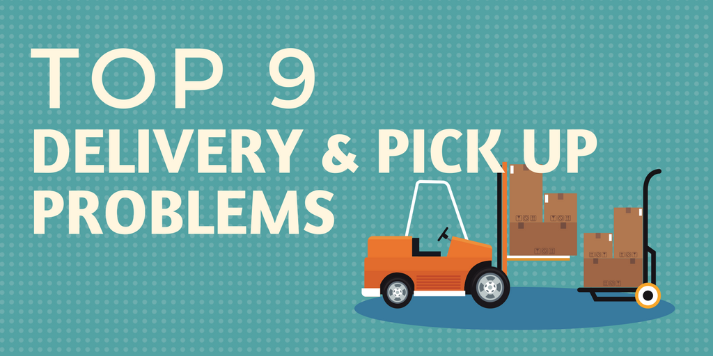 Top 9 delivery and pickup problems in the US