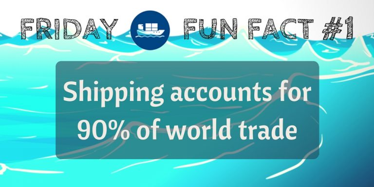 Friday Fun Fact #1: Shipping accounts for 90% of world trade