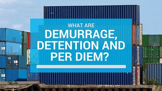 Shipping Delay Charges Demurrage Detention Per Diem