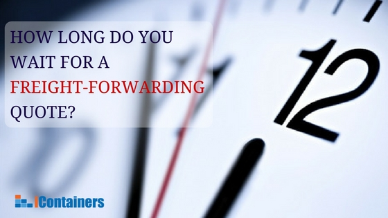 How long does it take for your freight forwarder to provide you with