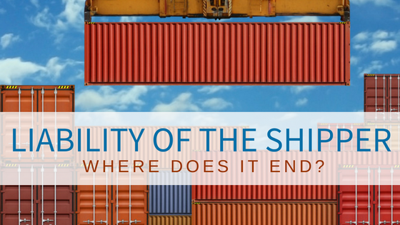 Shipper liability: Where does it end?