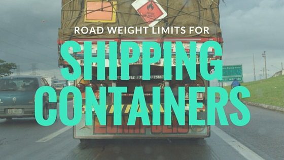 How To Deal With Road Weight Limits When Shipping Containers