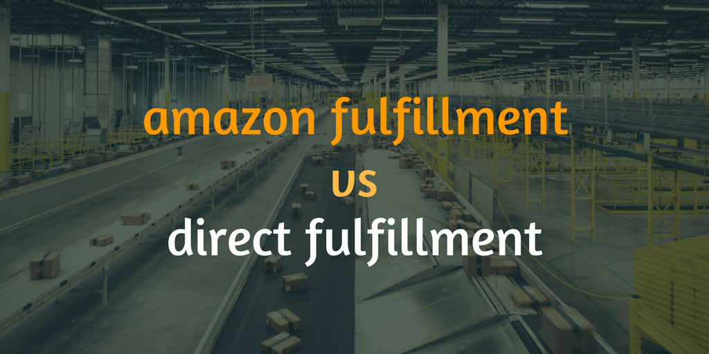Fulfillment by Amazon (FBA) vs direct fulfillment