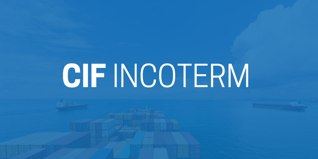 CIF Incoterm (Cost, Insurance and Freight)