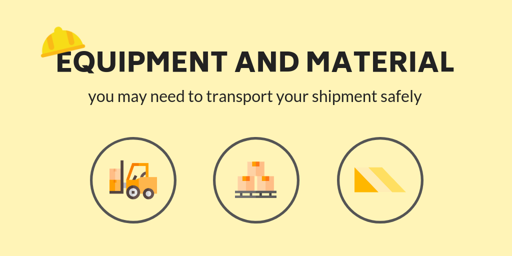 The different equipment and material you may require for your shipment