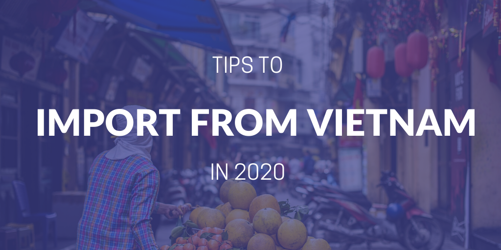 How to import from Vietnam in 2020?