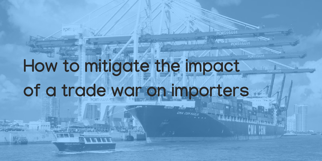 How to mitigate the impact of a trade war on importers