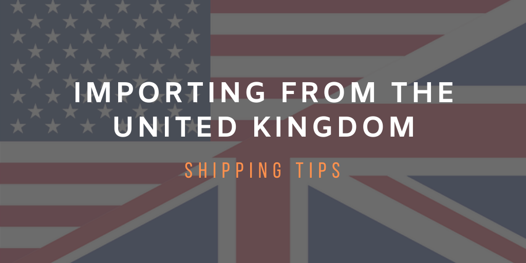 Import from the UK: Shipping tips