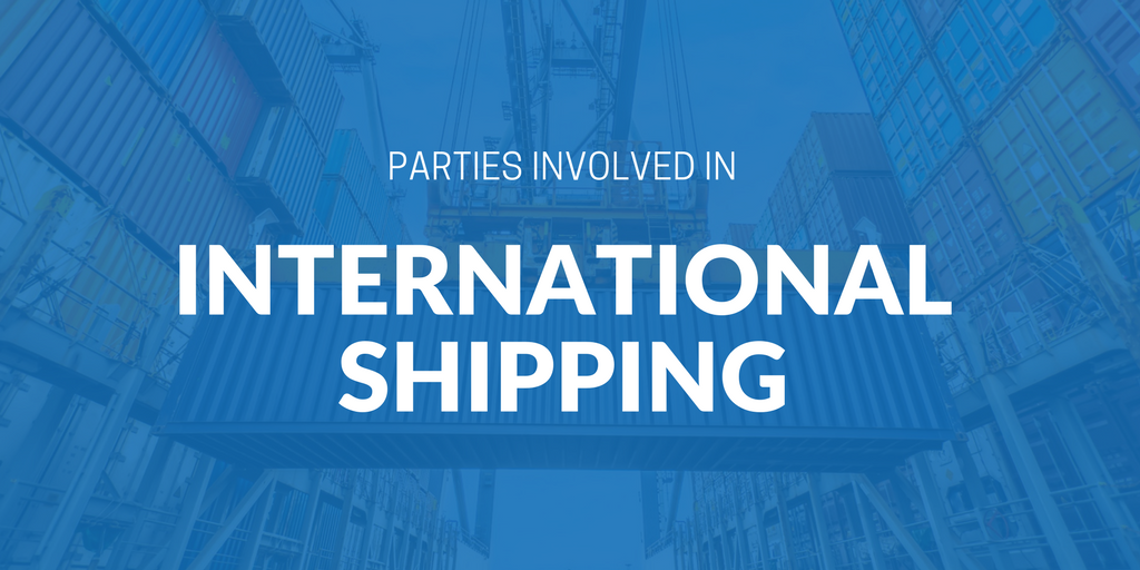Parties involved in international shipping