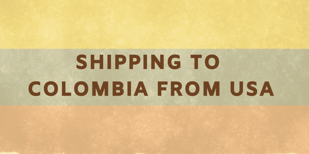 Shipping To Colombia From USA: 5 Things to Know