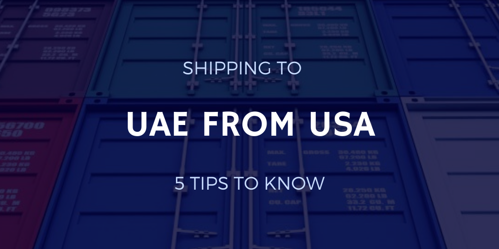 Shipping to United Arab Emirates from USA: 5 Tips to Know