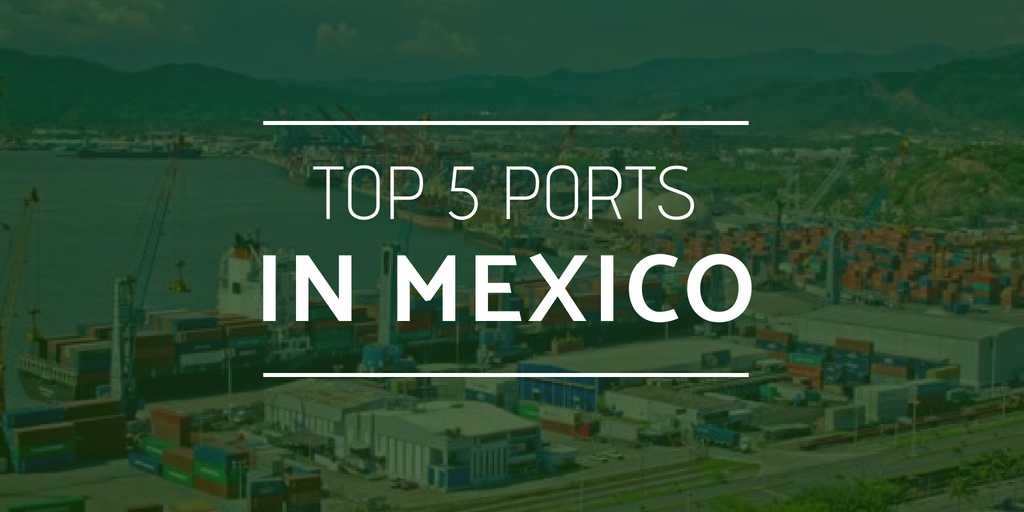 Top 5 ports in Mexico - iContainers