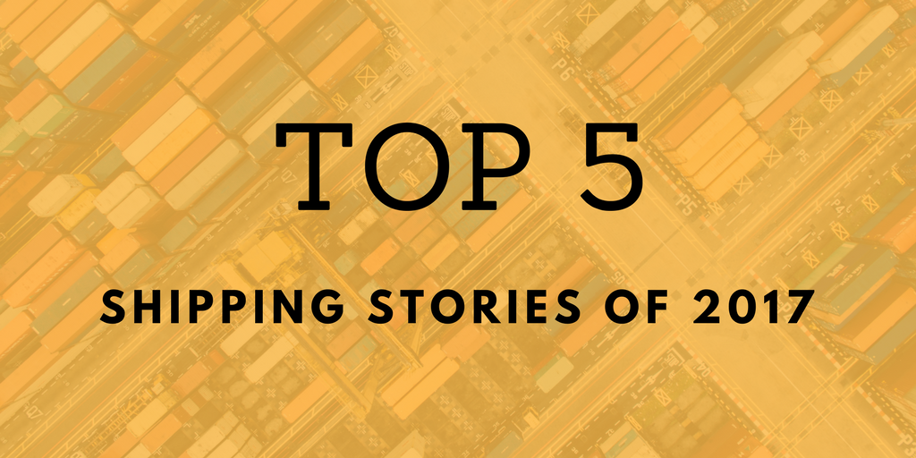 Top 5 shipping stories of 2017