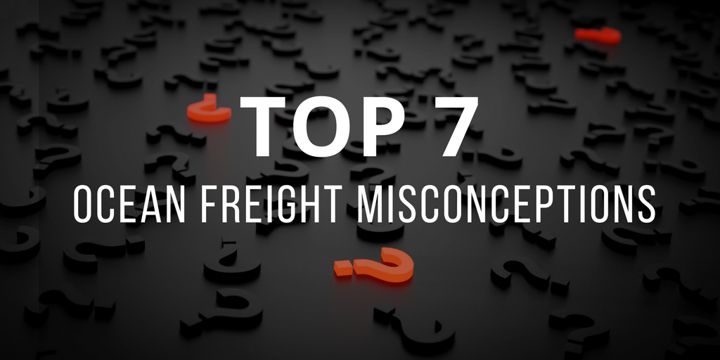 Top 7 ocean freight misconceptions