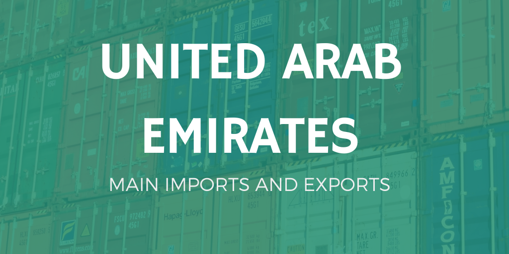 United Arab Emirates Main Exports And Imports Icontainers