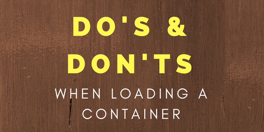 Do's and don'ts when loading a container