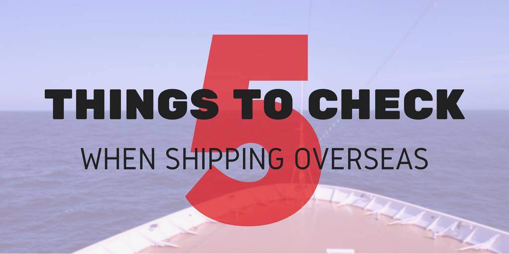 5 items to check for when shipping overseas