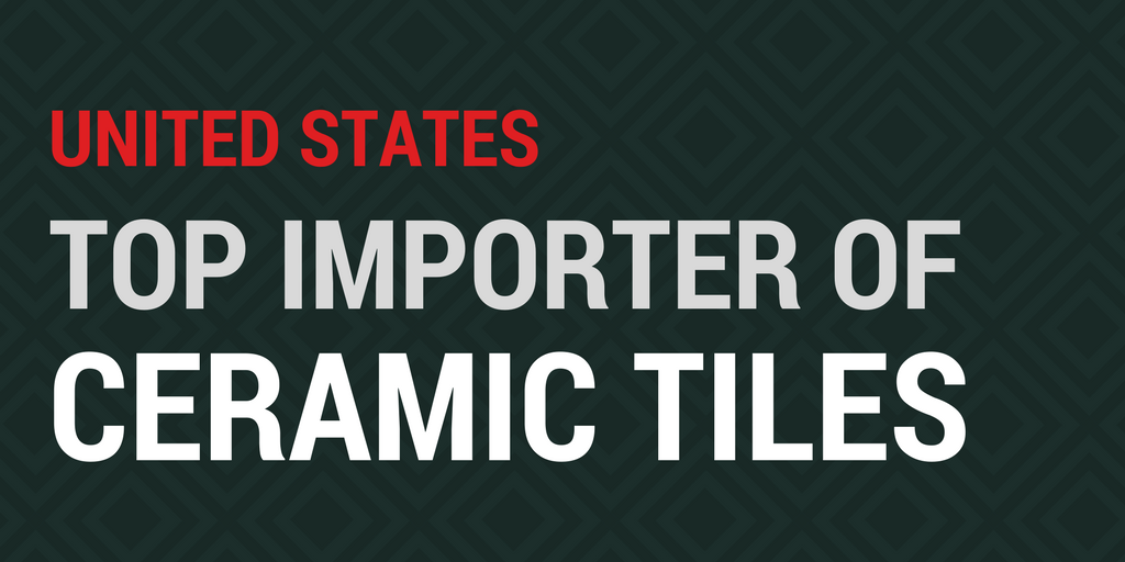 United States Top importer of ceramic tiles in the world