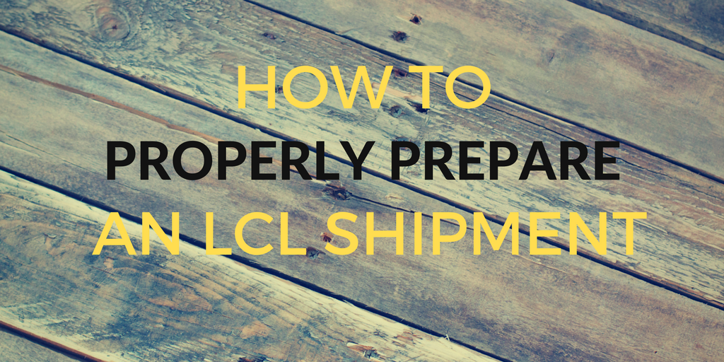 How to properly prepare an LCL shipment