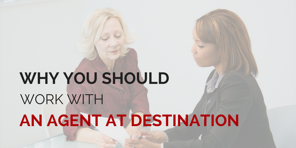 How working with an agent at destination helps