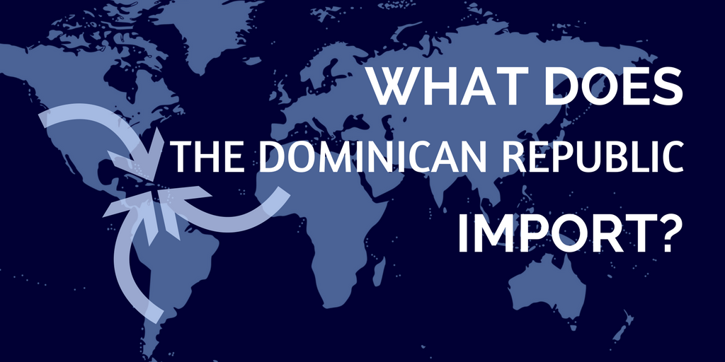 What does the Dominican Republic import?