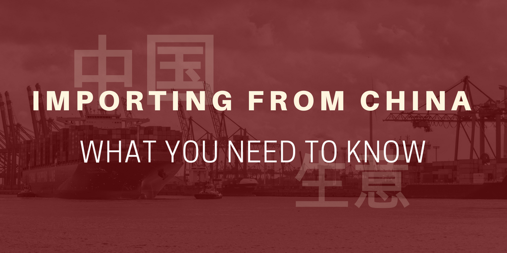 Importing from China: What you need to know (Part one)