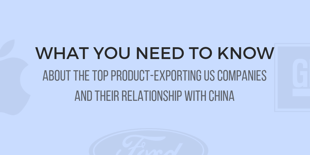 US largest export companies and their relationship with China