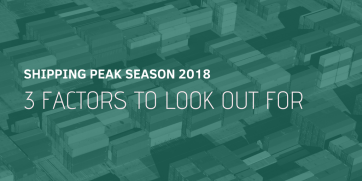 3 factors to look out for in the 2018 shipping peak season