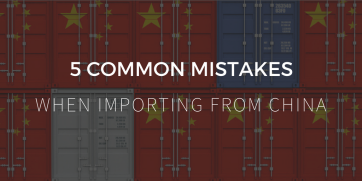 5 common mistakes when importing from China