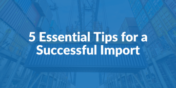 5 Essential Tips for a Successful Import in 2021