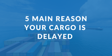 5 Main Reasons Your Cargo Is Delayed