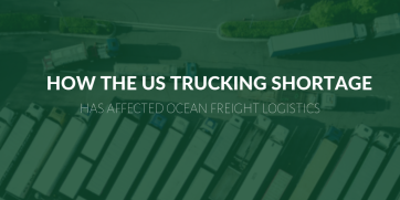 How the US trucking shortage has affected ocean freight logistics