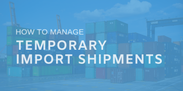 How to manage temporary import shipments