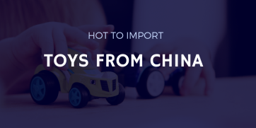 How to Import Toys from China