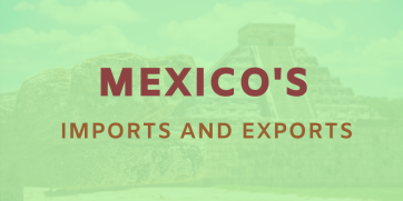 What Are Mexico's Main Imports and Exports?
