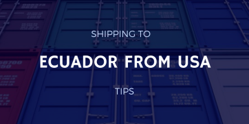 Shipping to Ecuador from USA: 5 Tips to Know