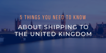 Shipping to UK: 5 things you need to know