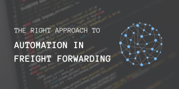 The right approach to automation in freight forwarding