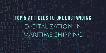 Top 5 articles to understanding digitalization in maritime shipping