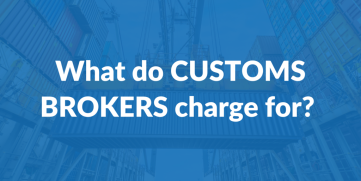What do Customs Brokers charge for?