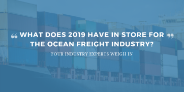 Four experts weigh in on what's in store for the ocean freight industry in 2019