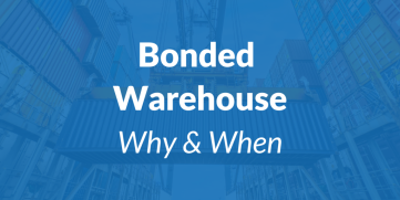 Why and When Your Ocean Freight Shipment Would Require a Bonded Warehouse