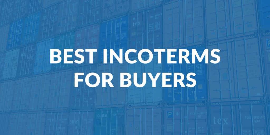 Best Incoterms for buyers